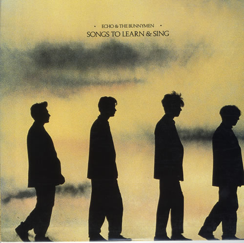 Echo+&+The+Bunnymen+-+Songs+To+Learn+And+Sing